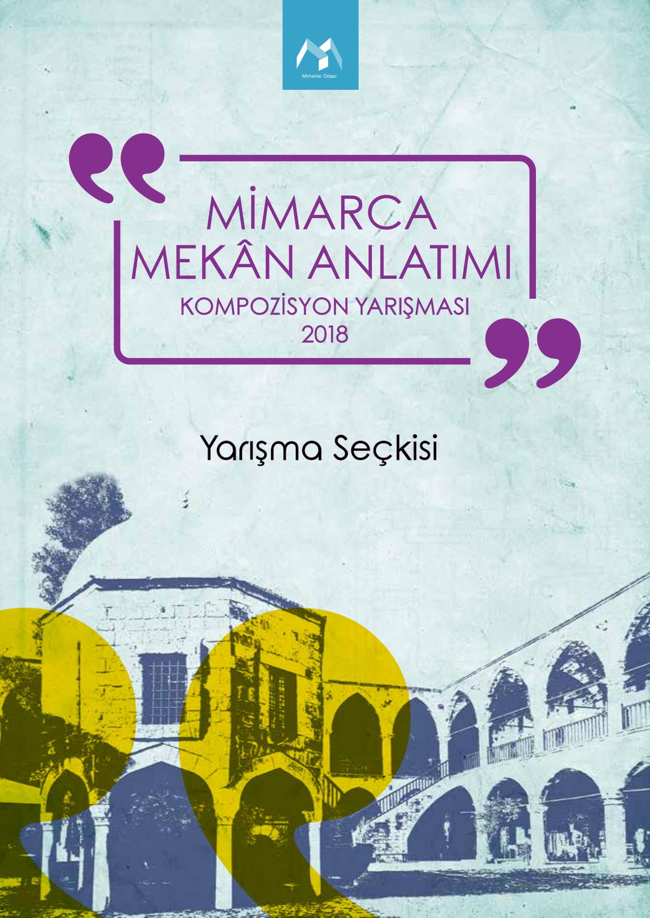 KTMMOB- MİMARLAR ODASI / MİMARCA MEKÂN ANLATIMI KOMPOZİSYON YARIŞMASI – 2018